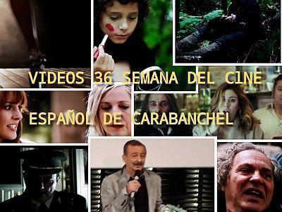 Videos 36 Semana del Cine Español de Carabanchel