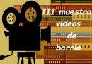 III Muestra de Videos de Barrio