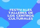 Festivales Talleres de los Centros Culturales de Carabanchel