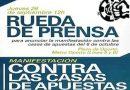 #ApuestaPorTuBarrio, el 26 de septiembre, rueda de prensa para informar de la Manifestación contra las Casas de Apuestas